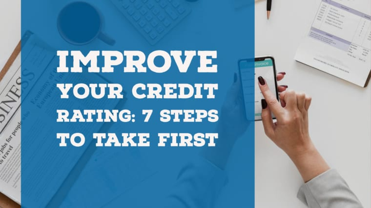 Improve Your Credit Rating: 7 Steps to Take First