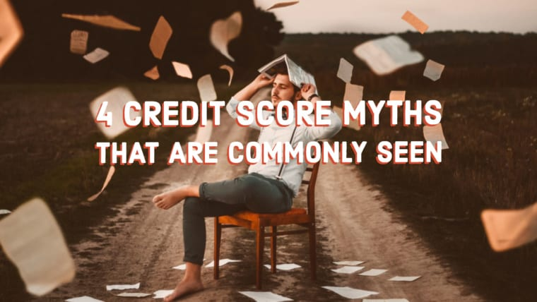 4 Credit Score Myths That Are Commonly Seen