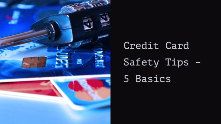 Credit Card Safety Tips – 5 Basics