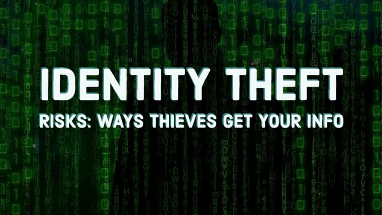 Identity Theft Risks: Ways Thieves Get Your Info